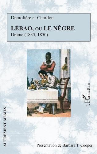 H.-J. Demolière, J. Chardon, Lébao, ou Le Nègre, drame (1835, 1850)