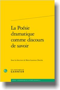 M.-L. Desclos (dir.), La Poésie dramatique comme discours de savoir