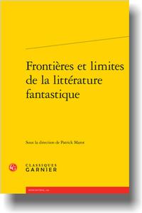 P. Marot (dir.), Frontières et limites de la littérature fantastique