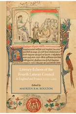 M. Boulton, Literary Echoes of the Fourth Lateran Council in England and France, 1215–1405