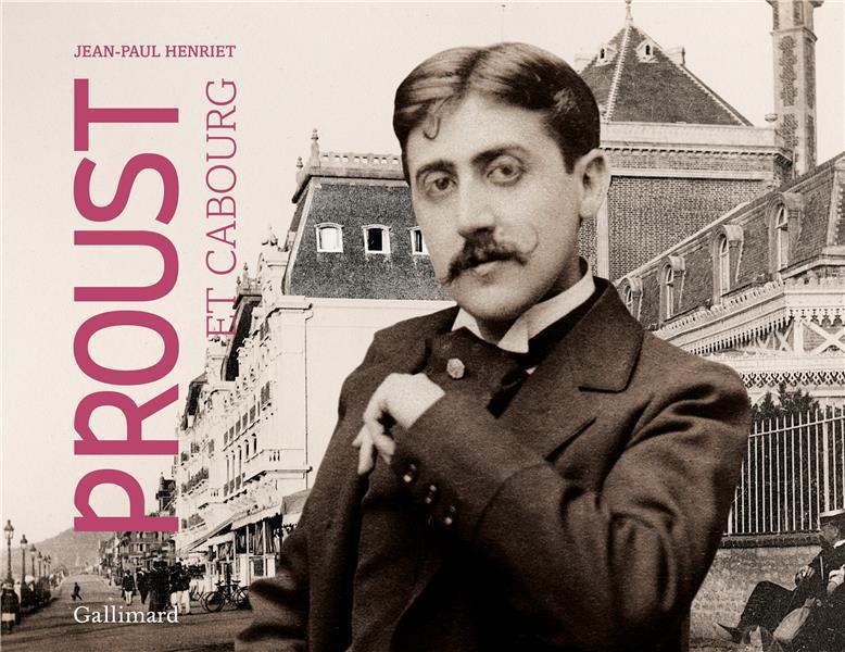 J.-P. Henriet, Proust et Cabourg