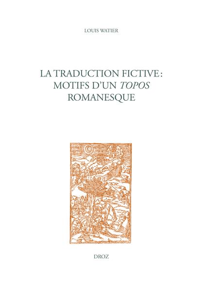 L. Watier, La Traduction fictive : motifs d'un topos romanesque