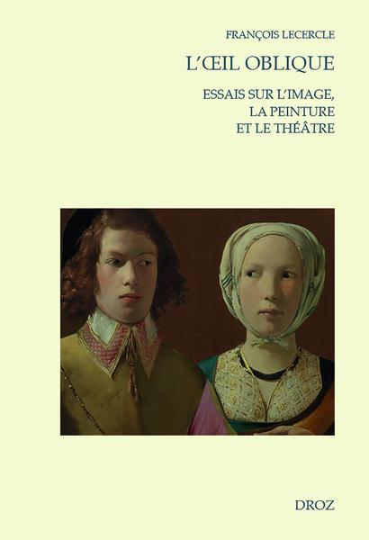 F. Lecercle, L'Œil oblique. Essais sur l'image, la peinture et le théâtre