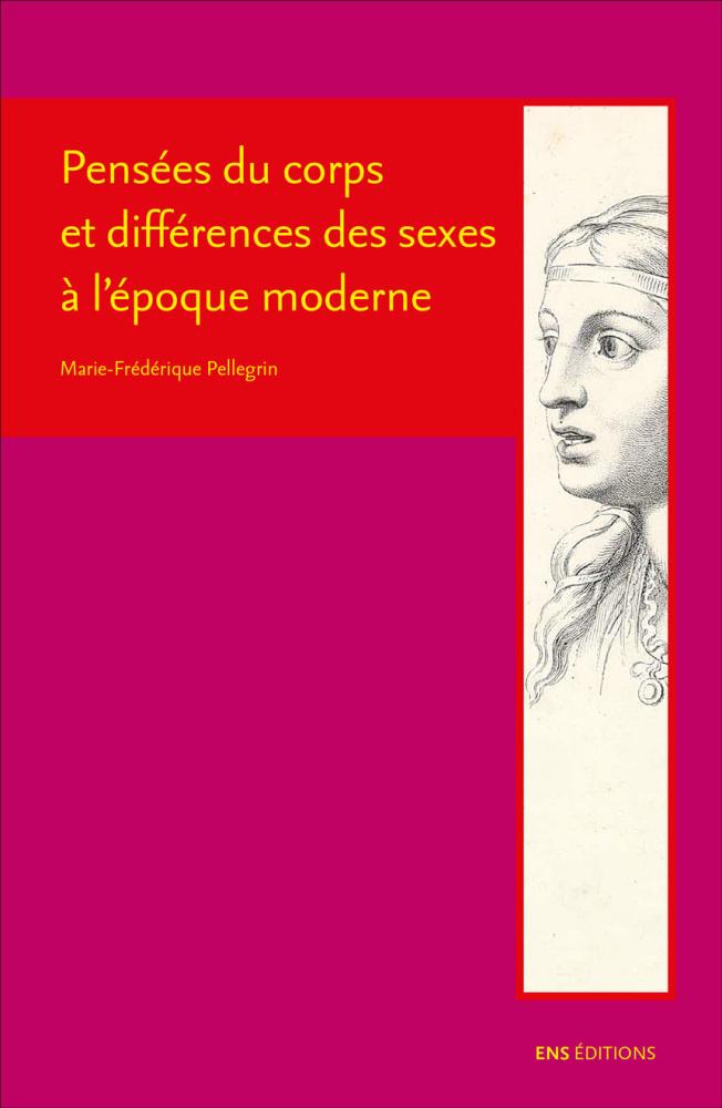 M.-F. Pellegrin, Pensées du corps et différences des sexes à l'époque moderne