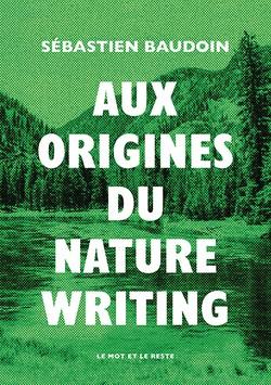 S. Baudoin, Aux origines du nature writing