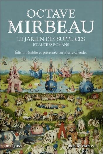 O. Mirbeau, Le Jardin des supplices et autres romans (éd. P. Glaudes)