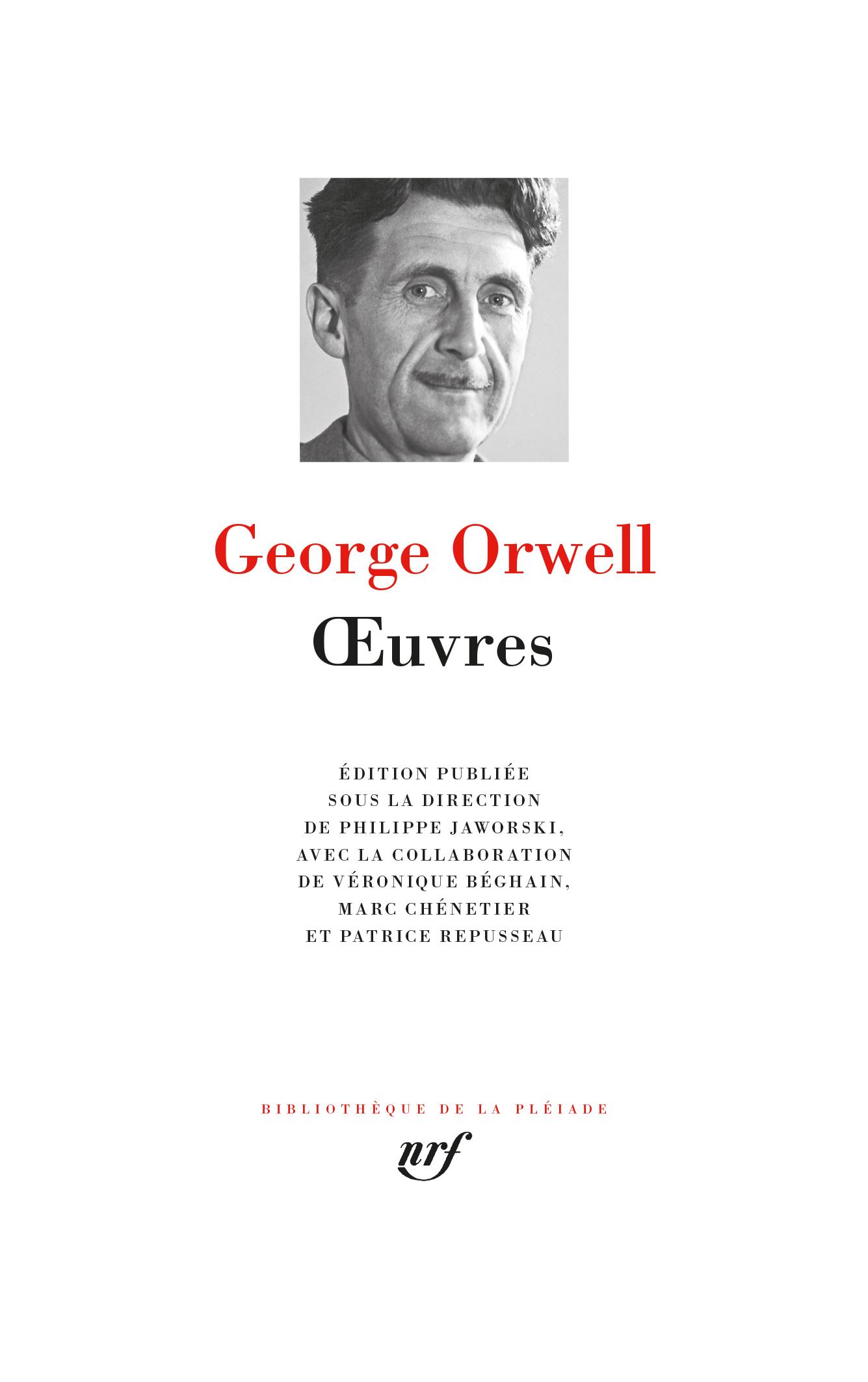 G. Orwell, Œuvres (Biblioth. de la Pléiade)