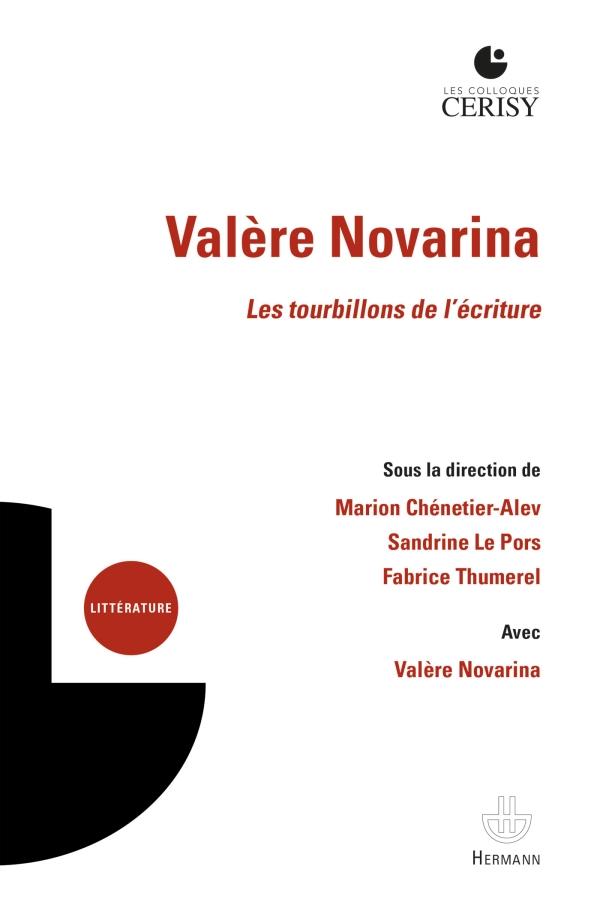 M. Chénetier-Alev, S. Le Pors, F. Thumerel, Valère Novarina. Les tourbillons de l'écriture