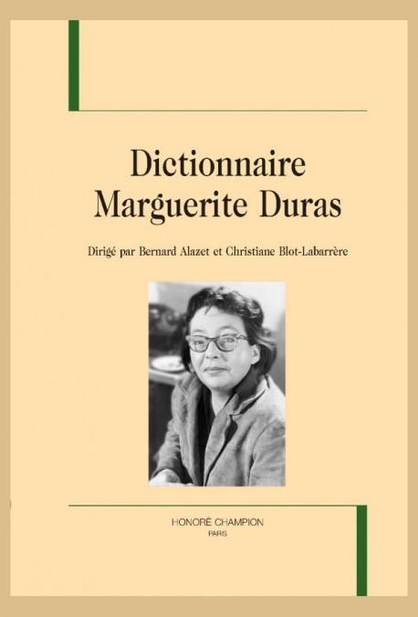 B. Alazet, C. Blot-Labarrère (dir.), Dictionnaire Marguerite Duras