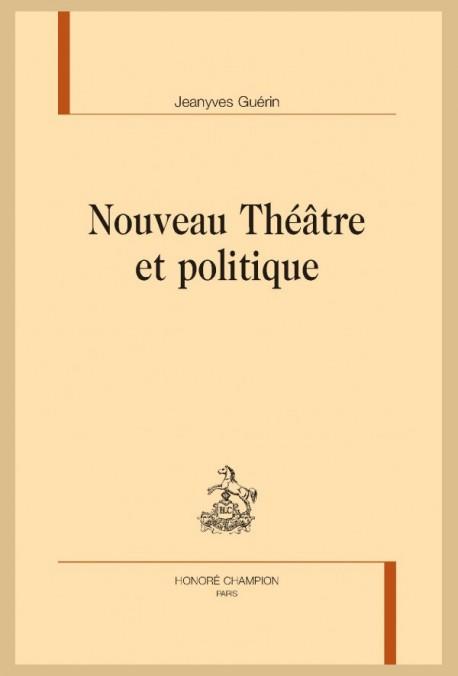 J. Guérin, Nouveau théâtre et politique