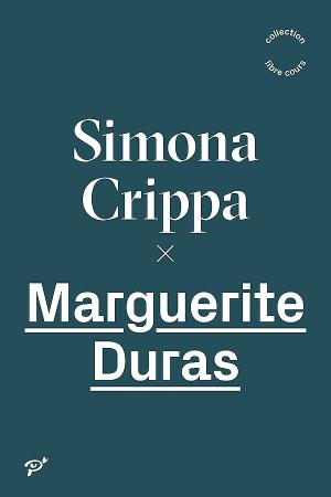 S. Crippa, Marguerite Duras