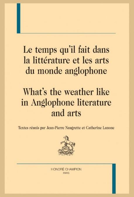 J.-P. Naugrette, C. Lanone, Le temps qu'il fait dans la littérature et les arts du monde anglophone-What's the weather like in Anglophone literature and arts