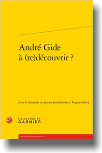 J. Jakubowska et R. Solová (dir.), André Gide à (re)découvrir ?