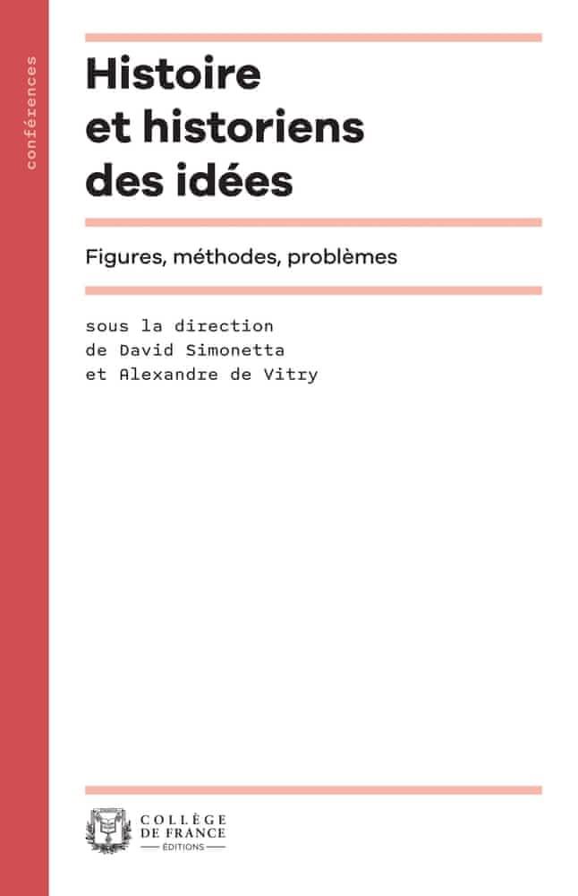 D. Simonetta, A. de Vitry (dir.), Histoire et historiens des idées. Figures, méthodes, problèmes