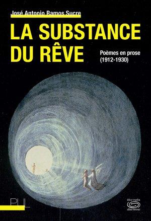 J. A. Ramos Sucre, La substance du rêve. Poèmes en prose (1912-1930)