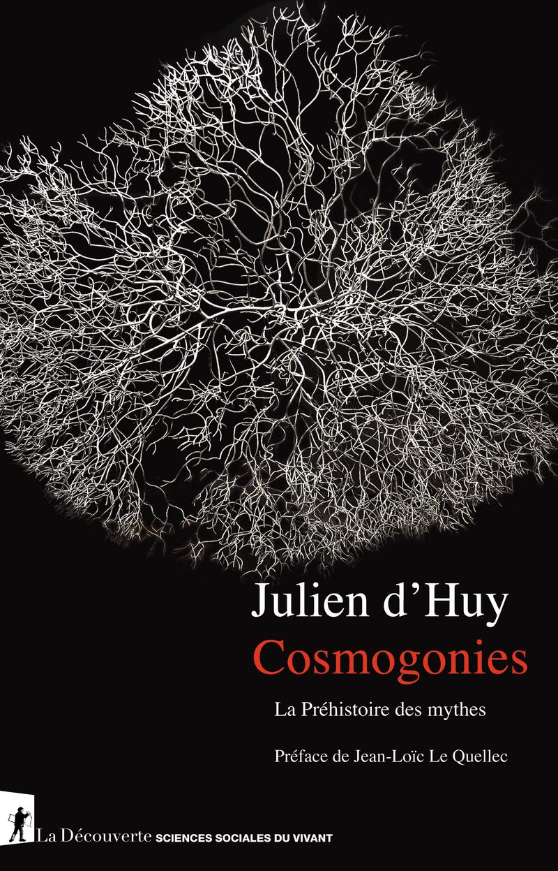 J. d'Huy, Cosmogonies. La préhistoire des mythes
