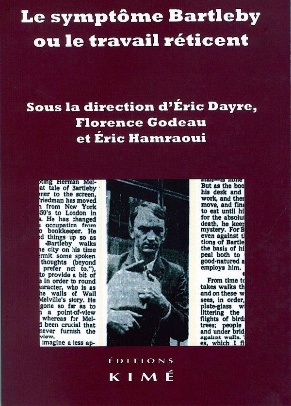É. Dayre, F. Godeau, É. Hamraoui (dir.), Le symptôme Bartleby, ou le travail réticent