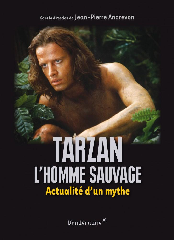 J.-P. Andrevon, Tarzan, l'homme sauvage. Actualité d'un mythe