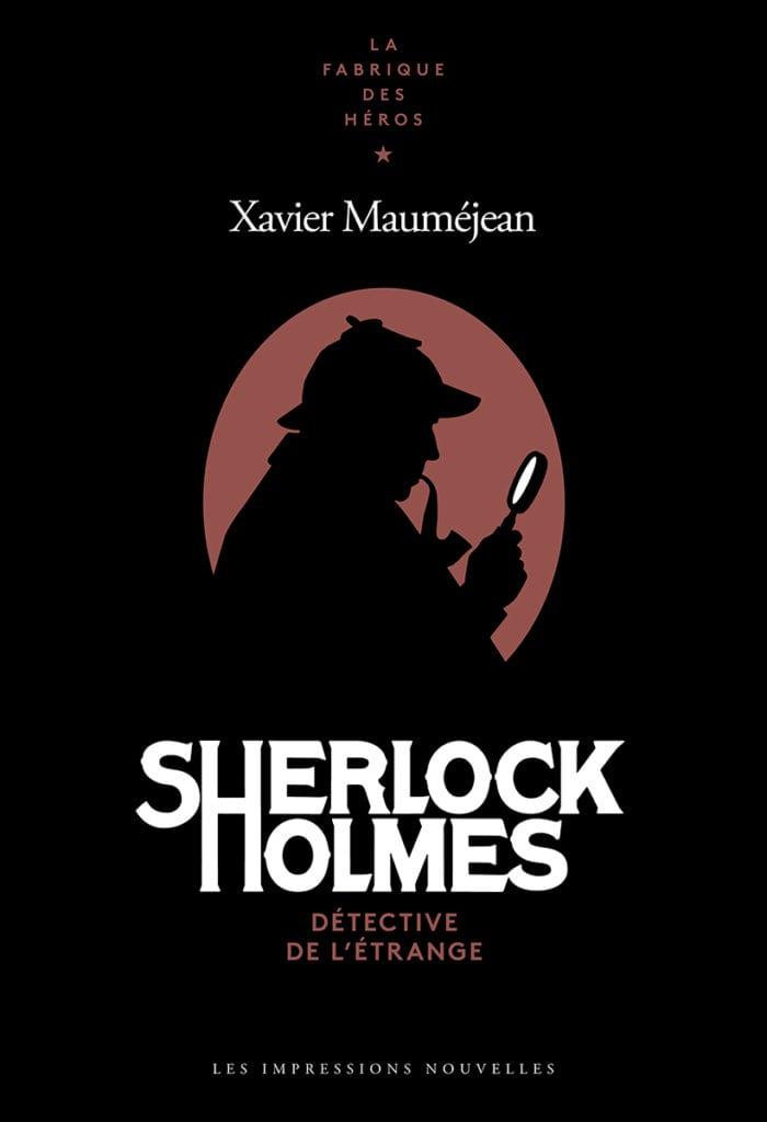 X. Mauméjean, Sherlock Holmes. Détective de l'étrange
