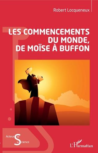 R. Locqueneux, Les Commencements du monde, de Moïse à Buffon