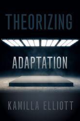 K. Elliot, Theorizing Adaptation
