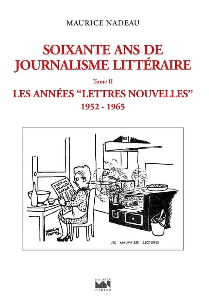 M. Nadeau, Soixante ans de journalisme littérairaire, t. II: Les années Lettres nouvelles 1952-1965 (préf. T. Samoyault)