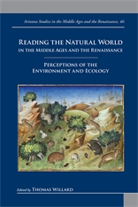 Th. Willard (dir.), Reading the Natural World in the Middle Ages and the RenaissancePerceptions of the Environment and Ecology