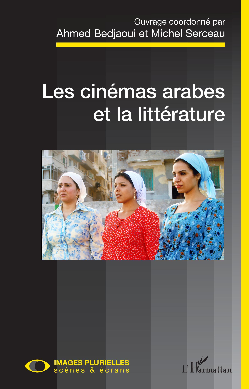 A. Bedjaoui, M. Serceau (dir.), Les cinémas arabes et la littérature