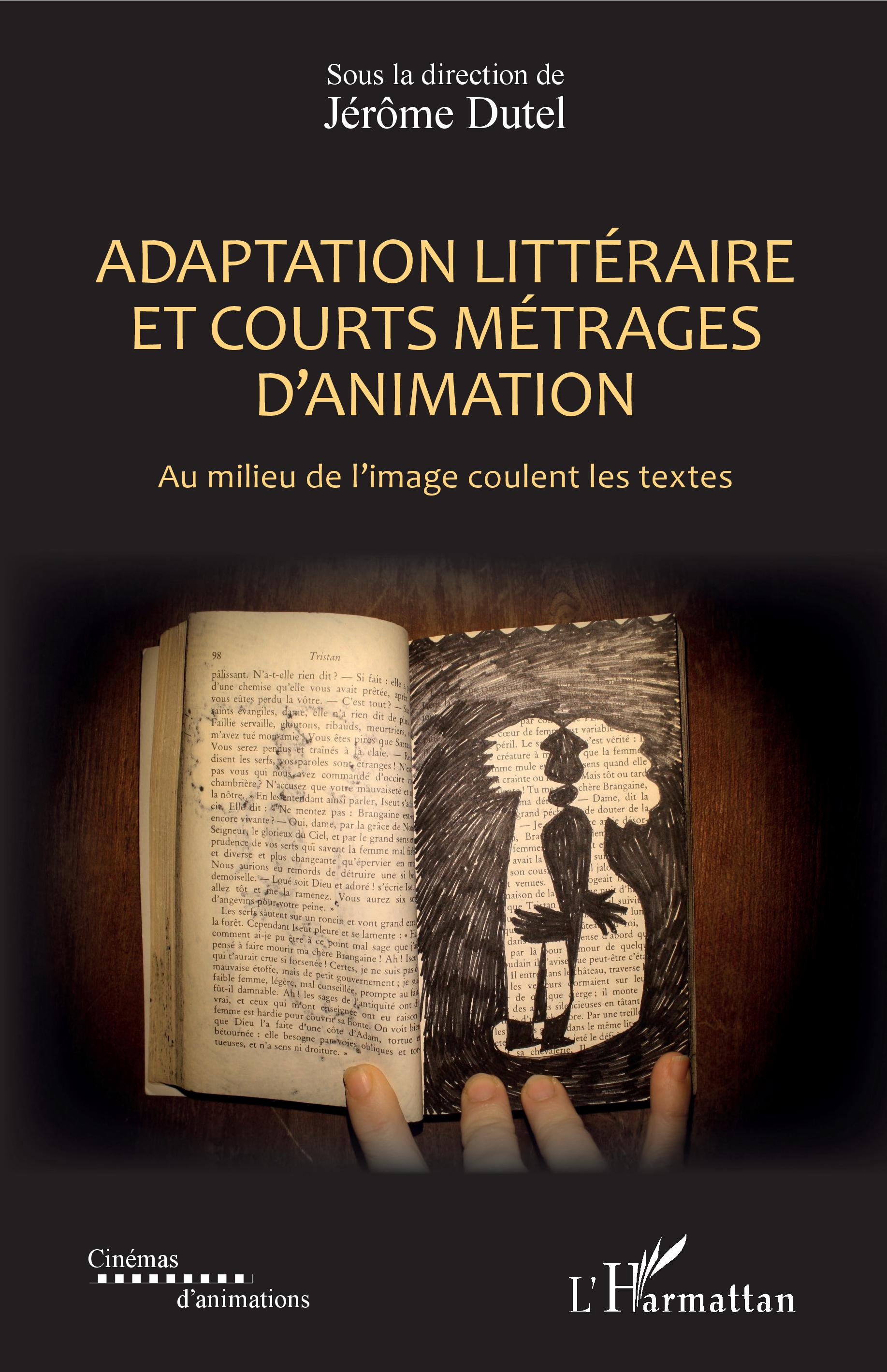 J. Dutel (dir.), Adaptation littéraire et courts métrages d'animation