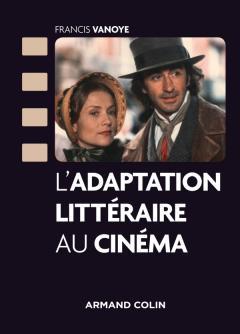 F. Vanoye, L'adaptation littéraire au cinéma