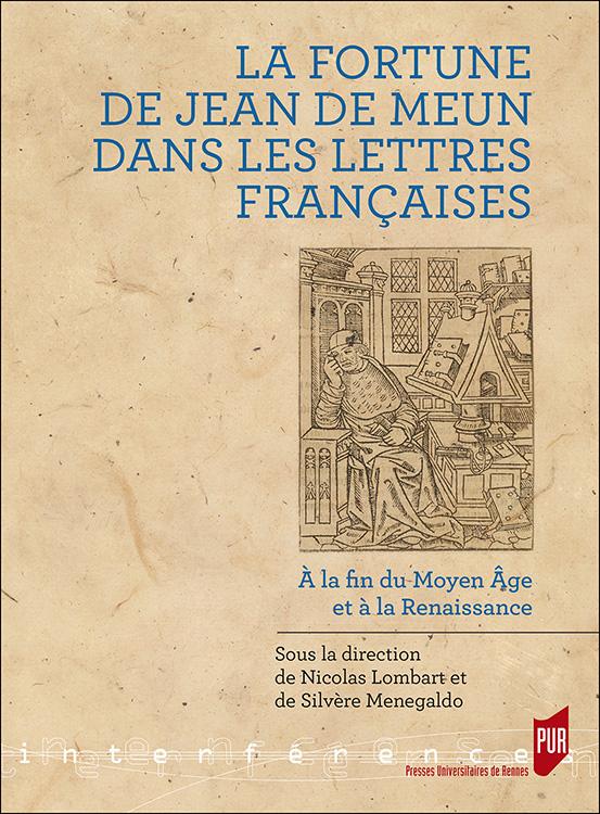 N. Lombart et S. Menegaldo (dir), La fortune de Jean de Meun dans les lettres françaises