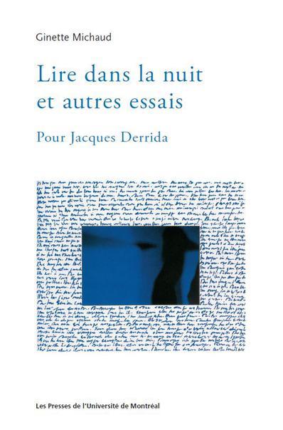 G. Michaud, Lire dans la nuit et autres essais. Pour Jacques Derrida