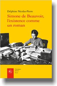 D. Nicolas-Pierre, Simone de Beauvoir, l'existence comme un roman