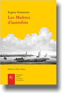 Eugène Fromentin, Les Maîtres d'autrefois, (éd. P. Moisy)