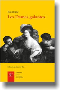 Brantôme, Les Dames galantes, (éd. M. Rat)