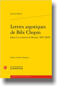 L. de Bercy, Lettres argotiques de Bibi Chopin (dans La Lanterne de Bruant, 1897-1899)