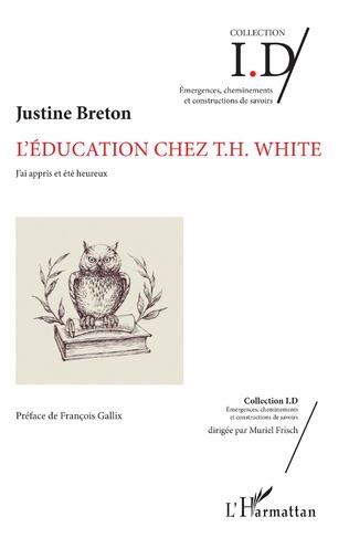 J. Breton, L'Education chez T.H. White : J'ai appris et été heureux