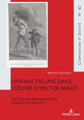 M. Kohnen, L'enfant esclave dans l'œuvre d'Hector Malot. Une figure ambivalente du roman naturaliste