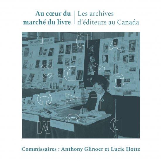 Au coeur du marché du livre. Les archives d'éditeurs au Canada - Exposition en ligne