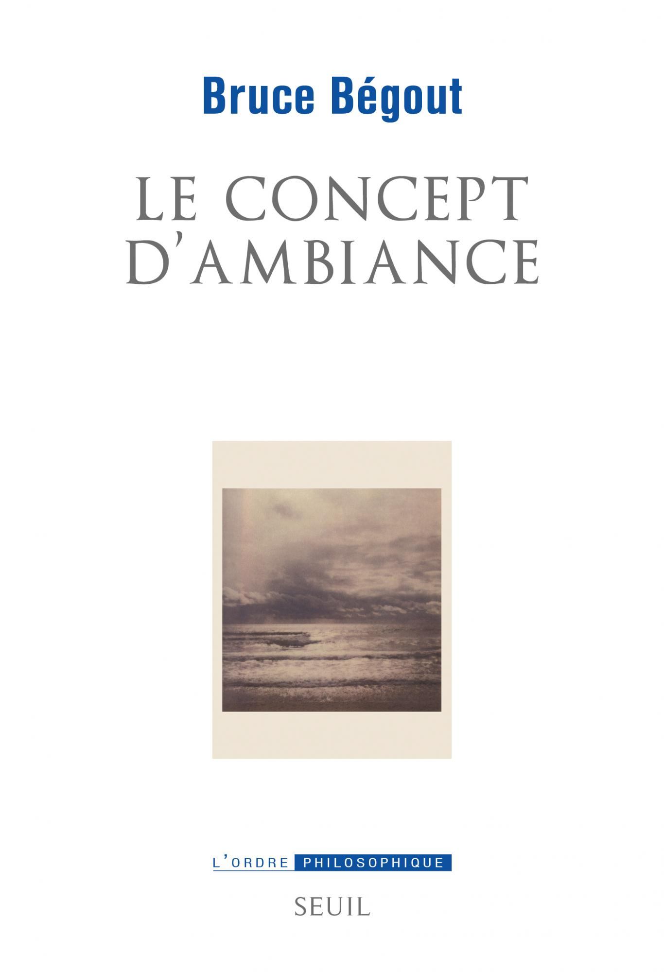 B. Bégout, Le concept d'ambiance
