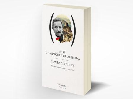 J. D. de Almeida, Conrad Detrez, l'Hallucination en guise d'Histoire