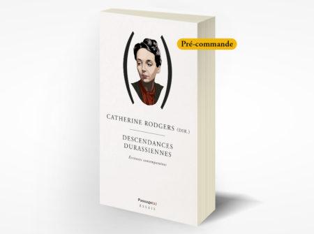 C. Rodgers (dir), Descendances durassiennes, écritures contemporaines