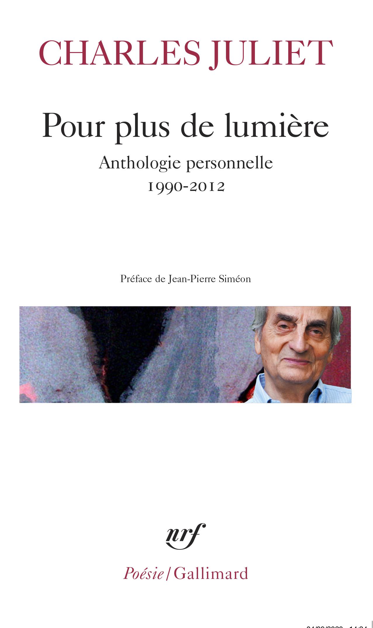 Ch. Juliet, Pour plus de lumière. Anthologie personnelle (1990-2012)