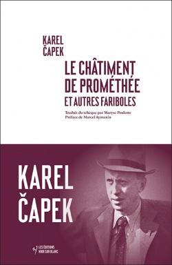 K. Capek, Le Châtiment de Prométhée et autres fariboles