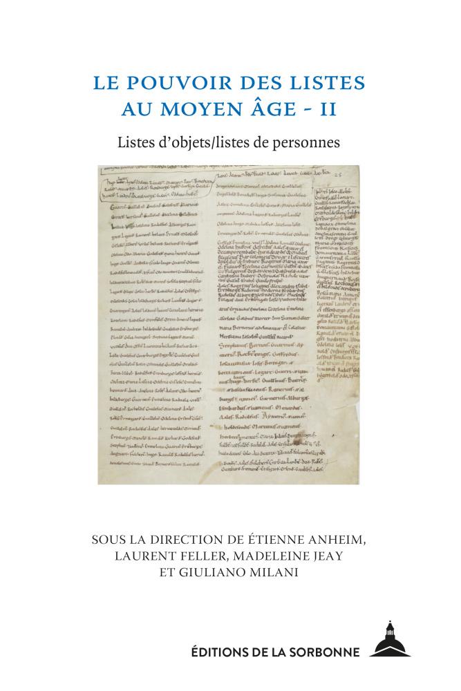 É. Anheim, L. Feller, M. Jeay, G. Milani (dir.), Le Pouvoir des listes au Moyen Âge – II : Listes d'objets / listes de personnes