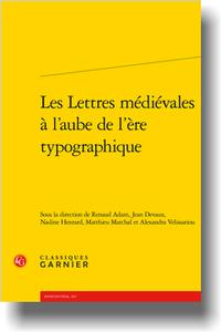 Lettres médiévales à l'aube de l'ère typographique