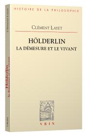 C. Layet, Hölderlin. La démesure et le vivant