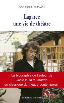 J.-P. Thibaudat, Lagarce. Une vie de théâtre