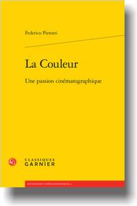 F. Pierotti, La Couleur. Une passion cinématographique