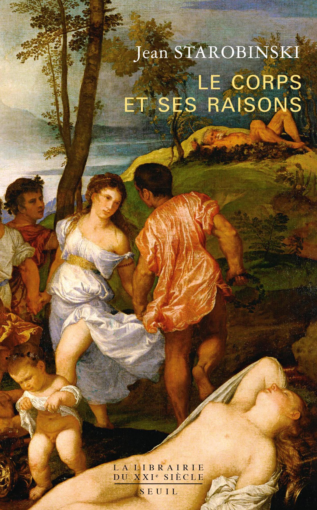 J. Starobinski, Le corps a ses raisons (éd. M. Rueff)
